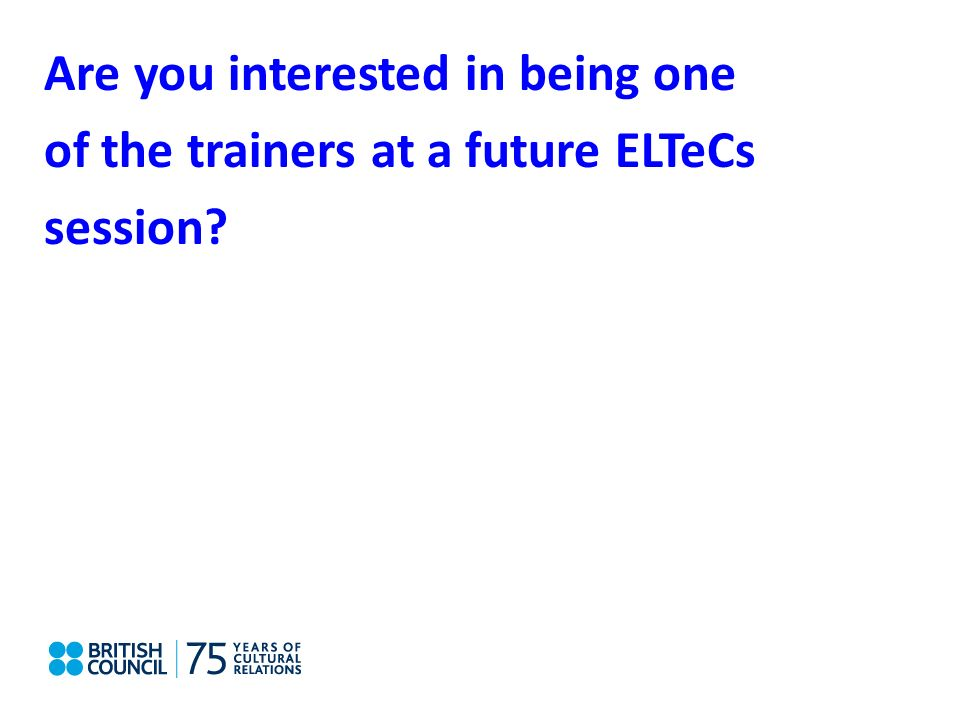 Are you interested in being one of the trainers at a future ELTeCs session