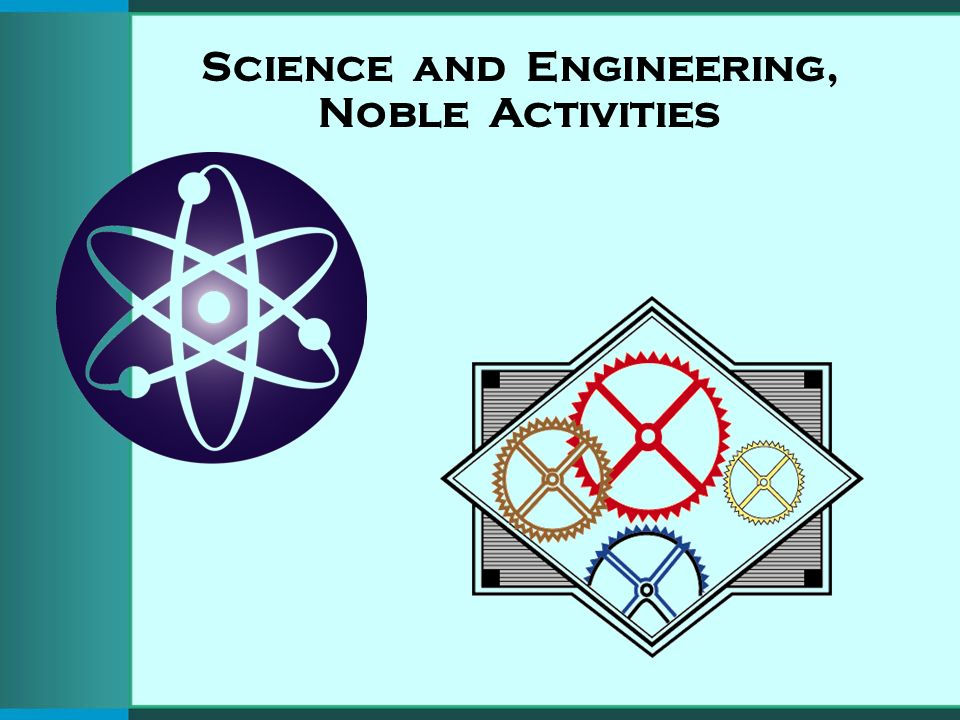 Science and Engineering, Noble Activities