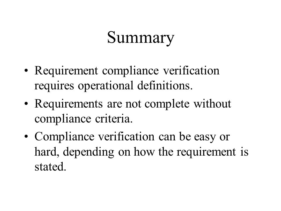 Summary Requirement compliance verification requires operational definitions.
