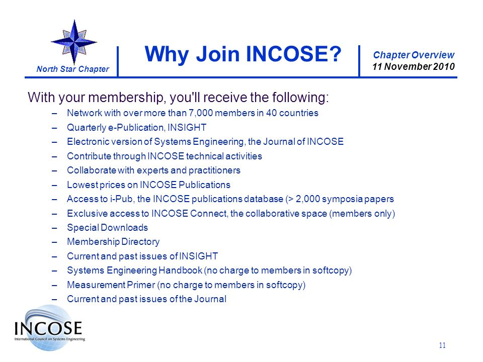 Chapter Overview 11 November 2010 North Star Chapter 11 Why Join INCOSE.
