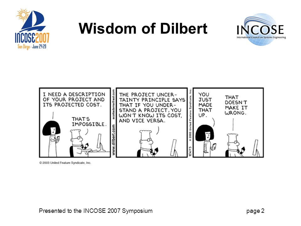 Presented to the INCOSE 2007 Symposiumpage 2 Wisdom of Dilbert