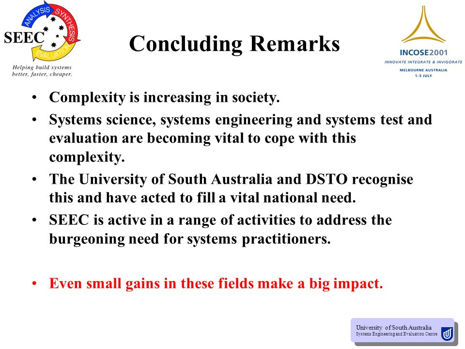 University of South Australia Systems Engineering and Evaluation Centre University of South Australia Systems Engineering and Evaluation Centre Research Topics in Systems Test and Evaluation Test and Evaluation policies and processes for the Australian Defence Organisation.