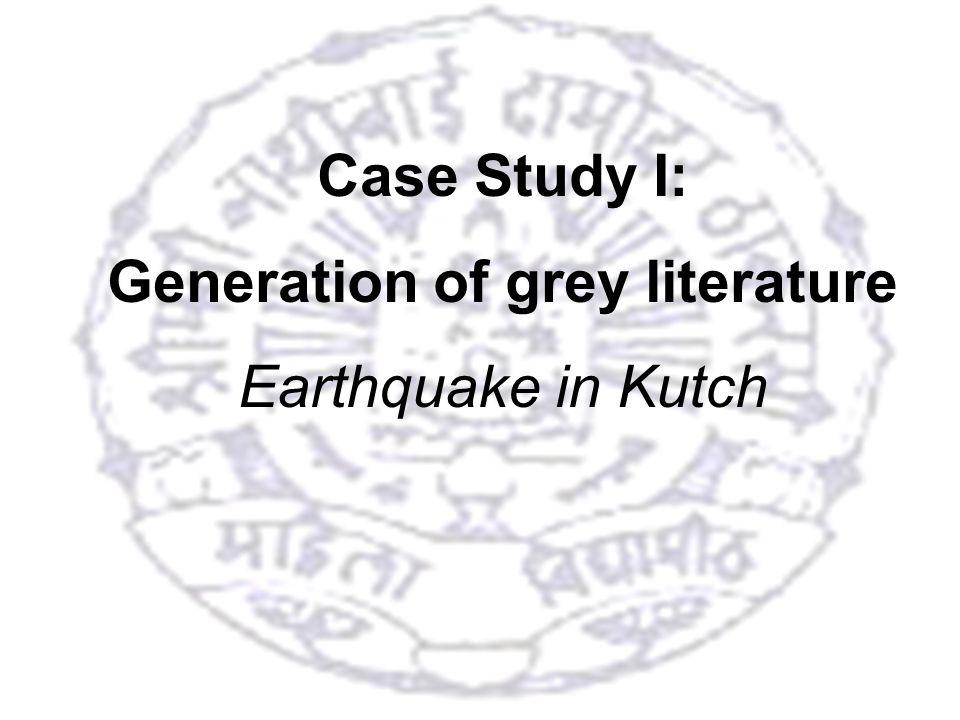 13 Case Study I: Generation of grey literature Earthquake in Kutch