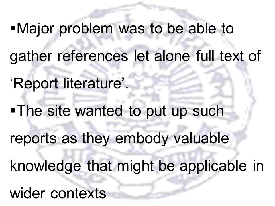 29 Major problem was to be able to gather references let alone full text of Report literature.
