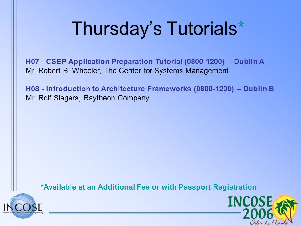 Thursdays Tutorials* *Available at an Additional Fee or with Passport Registration H07 - CSEP Application Preparation Tutorial (0800-1200) – Dublin A Mr.