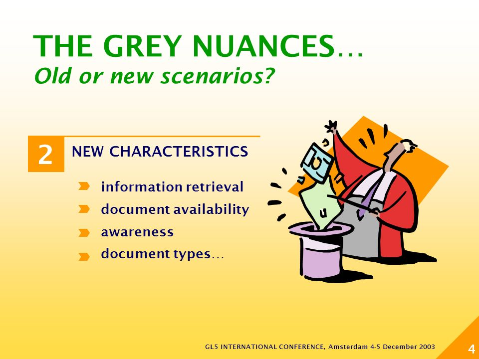 GL5 INTERNATIONAL CONFERENCE, Amsterdam 4-5 December 2003 4 THE GREY NUANCES… Old or new scenarios.