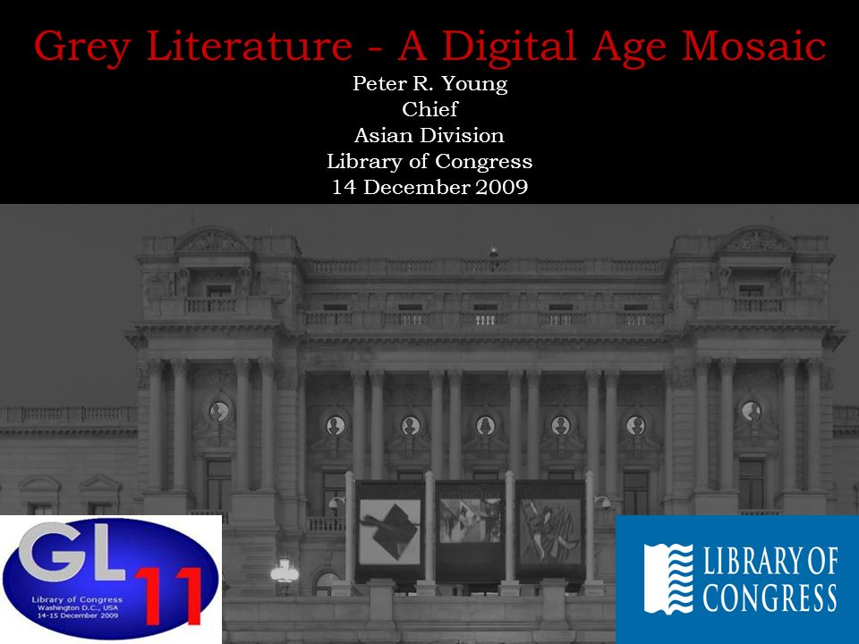 Grey Literature - A Digital Age Mosaic Peter R.