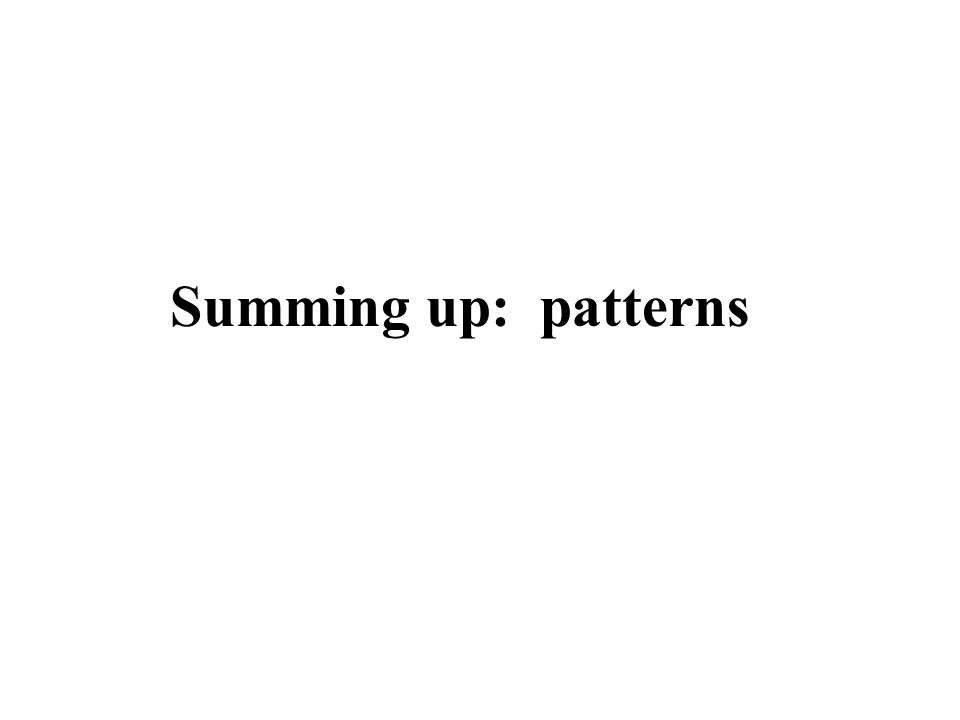 Summing up: patterns