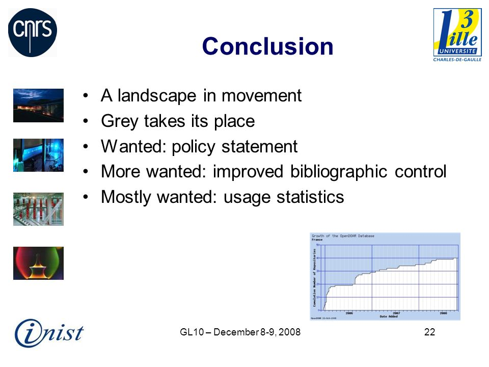 GL10 – December 8-9, 200822 Conclusion A landscape in movement Grey takes its place Wanted: policy statement More wanted: improved bibliographic control Mostly wanted: usage statistics