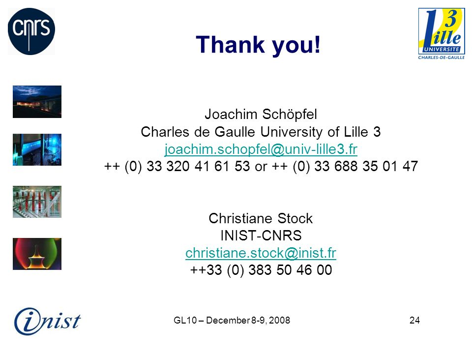 GL10 – December 8-9, 200824 Thank you.