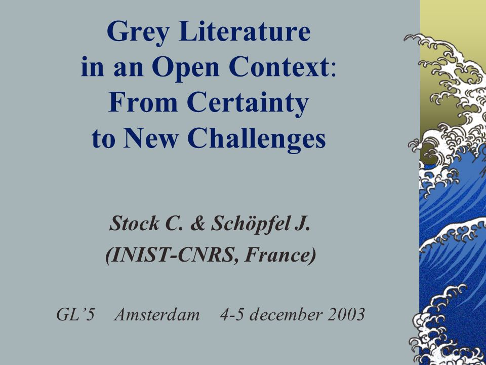 Grey Literature in an Open Context: From Certainty to New Challenges Stock C.
