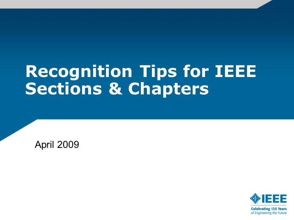 Recognition Tips for IEEE Sections & Chapters April 2009