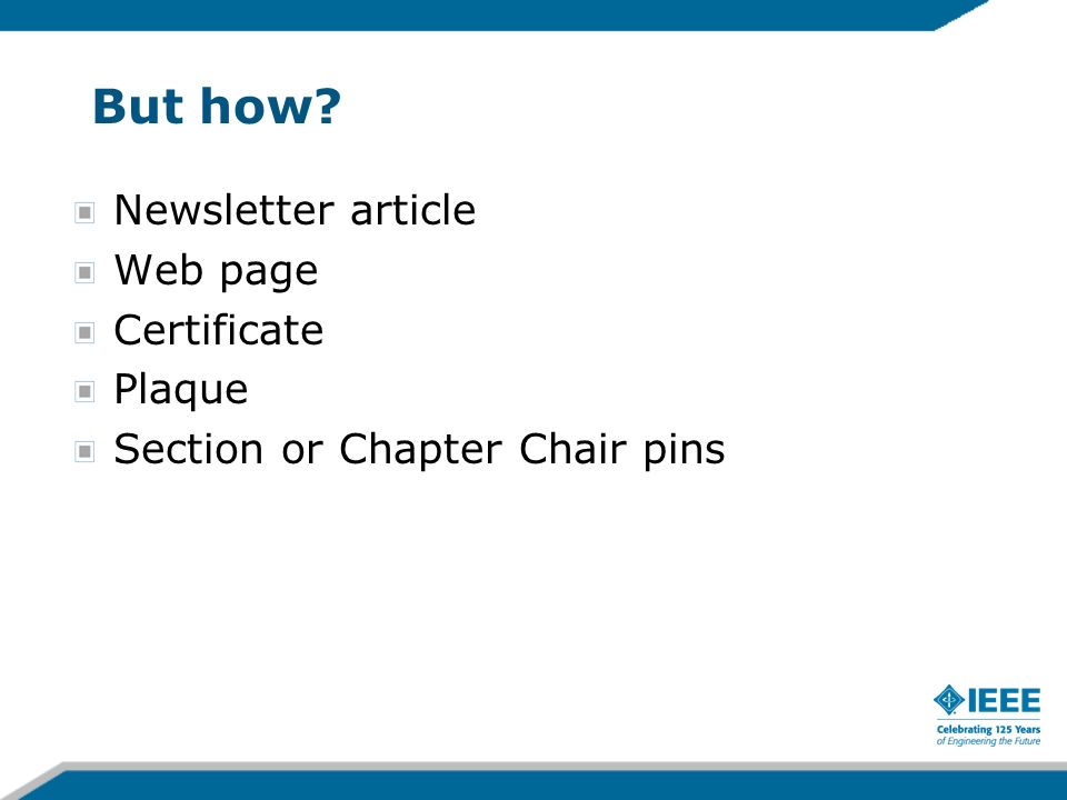 But how Newsletter article Web page Certificate Plaque Section or Chapter Chair pins