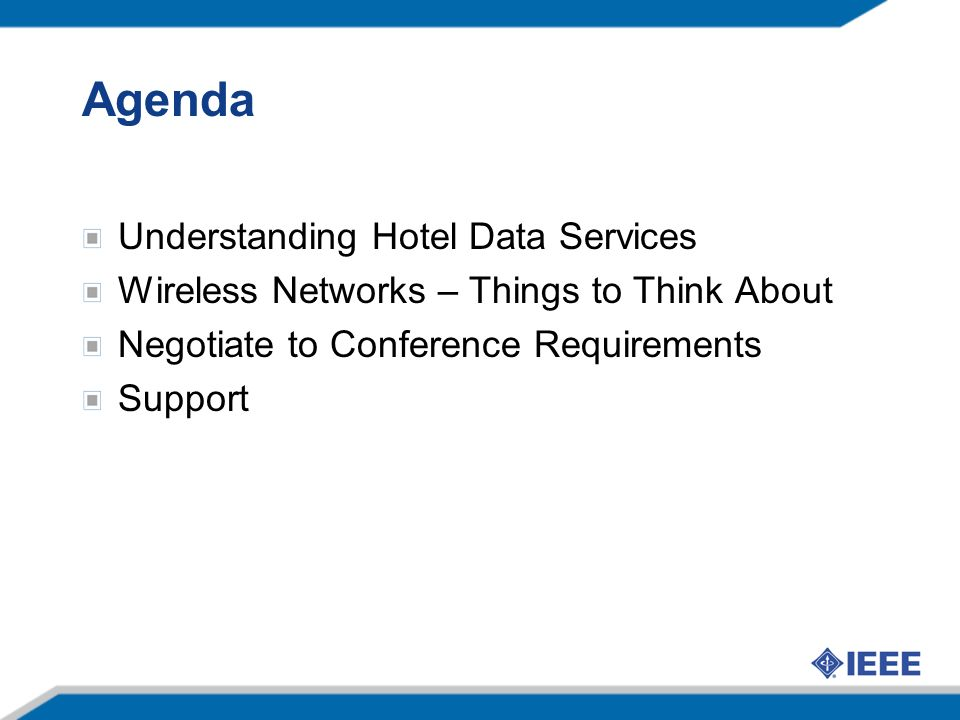 Agenda Understanding Hotel Data Services Wireless Networks – Things to Think About Negotiate to Conference Requirements Support