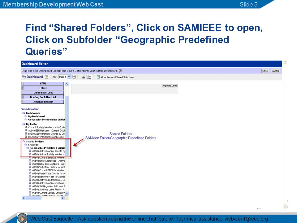 Find Shared Folders, Click on SAMIEEE to open, Click on Subfolder Geographic Predefined Queries Web Cast Etiquette: Ask questions using the online chat feature.