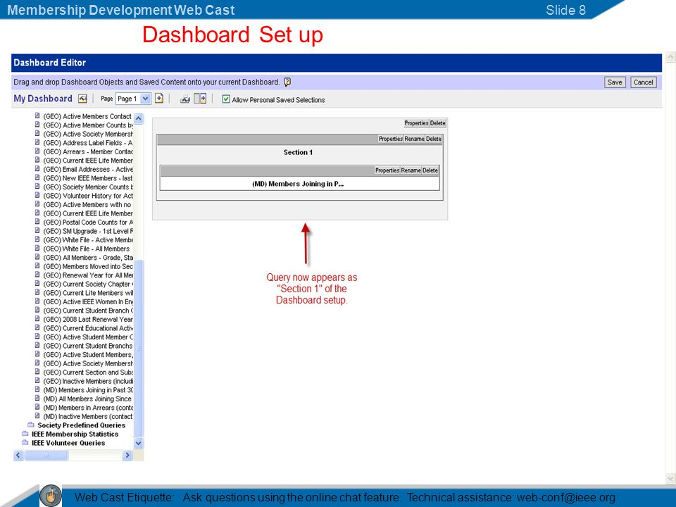 Dashboard Set up Web Cast Etiquette: Ask questions using the online chat feature.