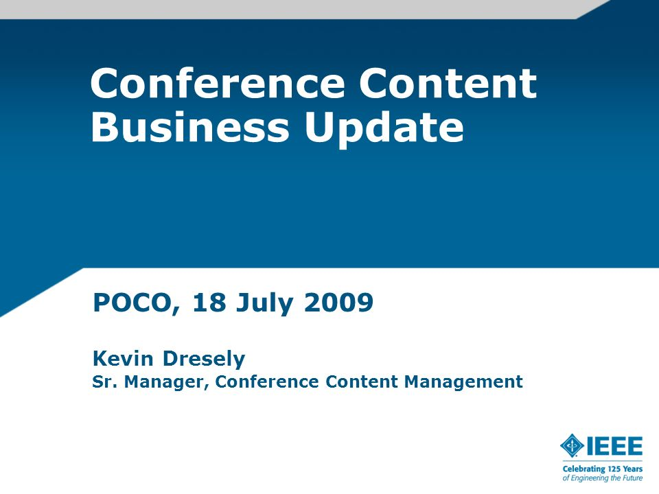 Conference Content Business Update POCO, 18 July 2009 Kevin Dresely Sr.