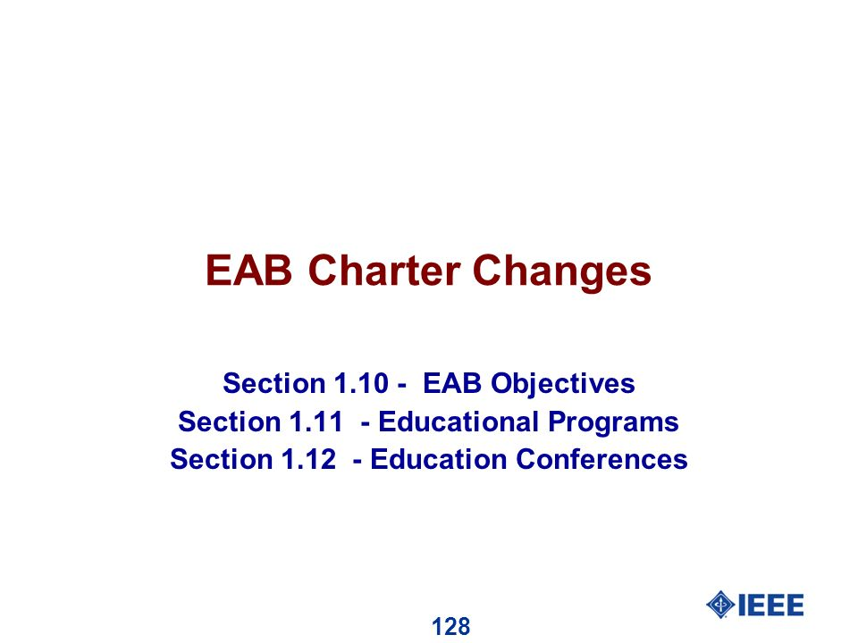 128 EAB Charter Changes Section 1.10 - EAB Objectives Section 1.11 - Educational Programs Section 1.12 - Education Conferences