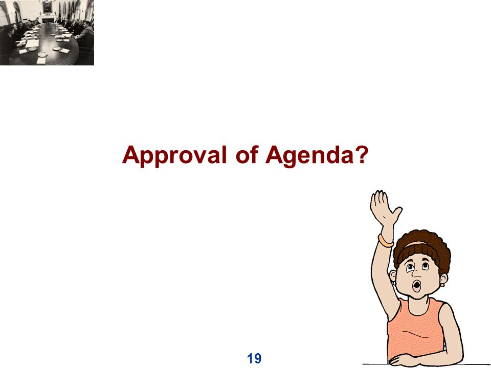 19 Approval of Agenda