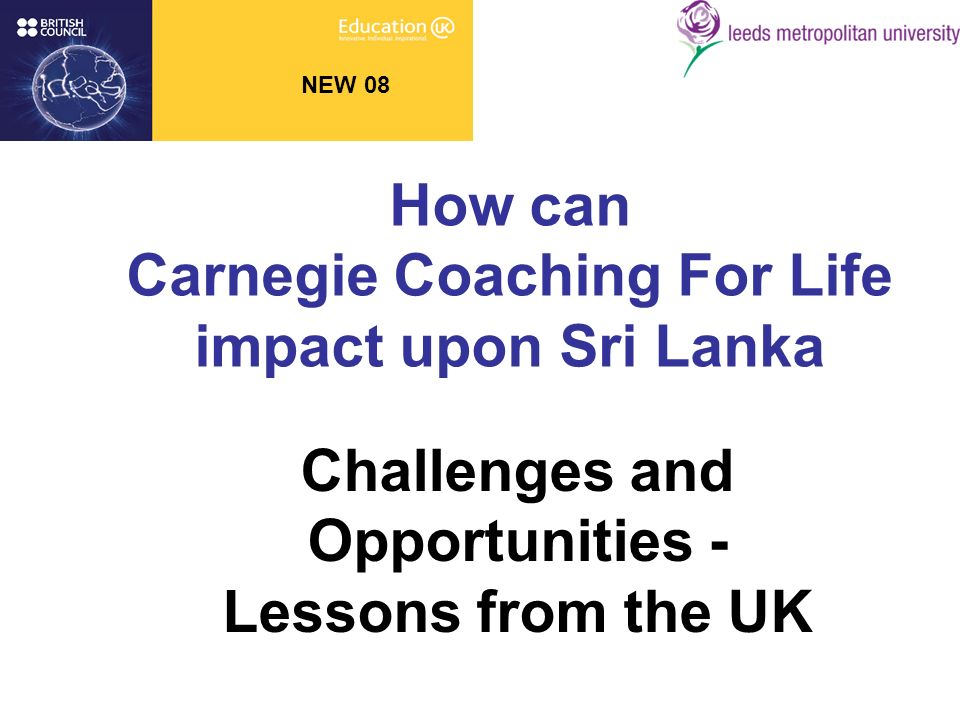 NEW 08 How can Carnegie Coaching For Life impact upon Sri Lanka Challenges and Opportunities - Lessons from the UK