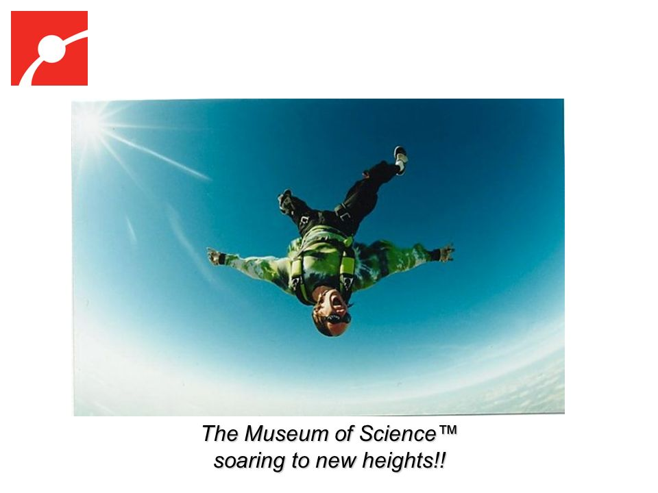 The Museum of Science soaring to new heights!!
