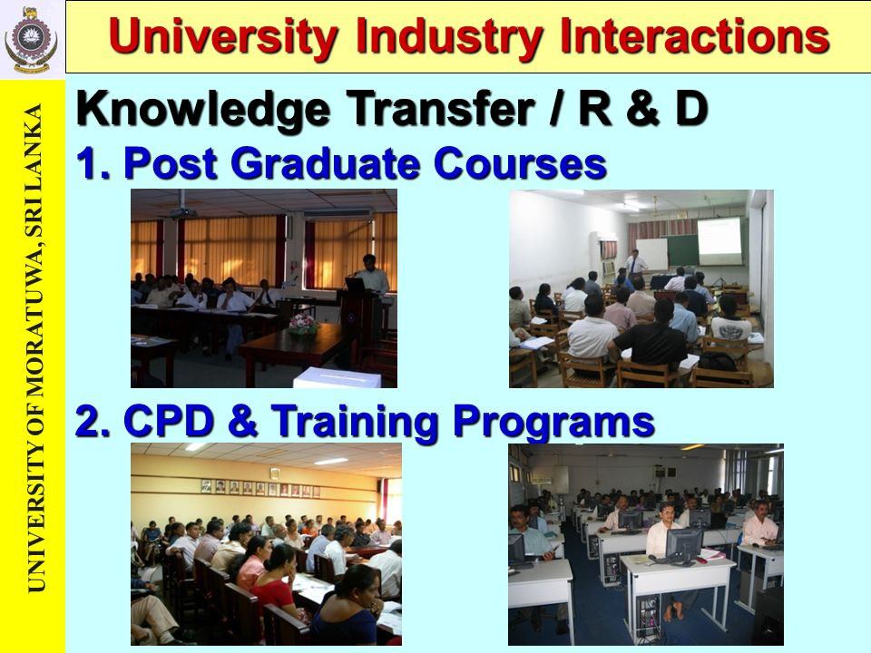 UNIVERSITY OF MORATUWA, SRI LANKA University Industry Interactions 1.