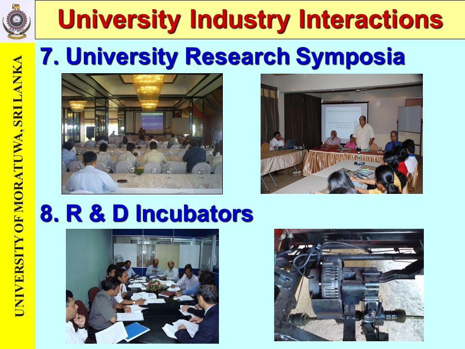 UNIVERSITY OF MORATUWA, SRI LANKA University Industry Interactions 7.