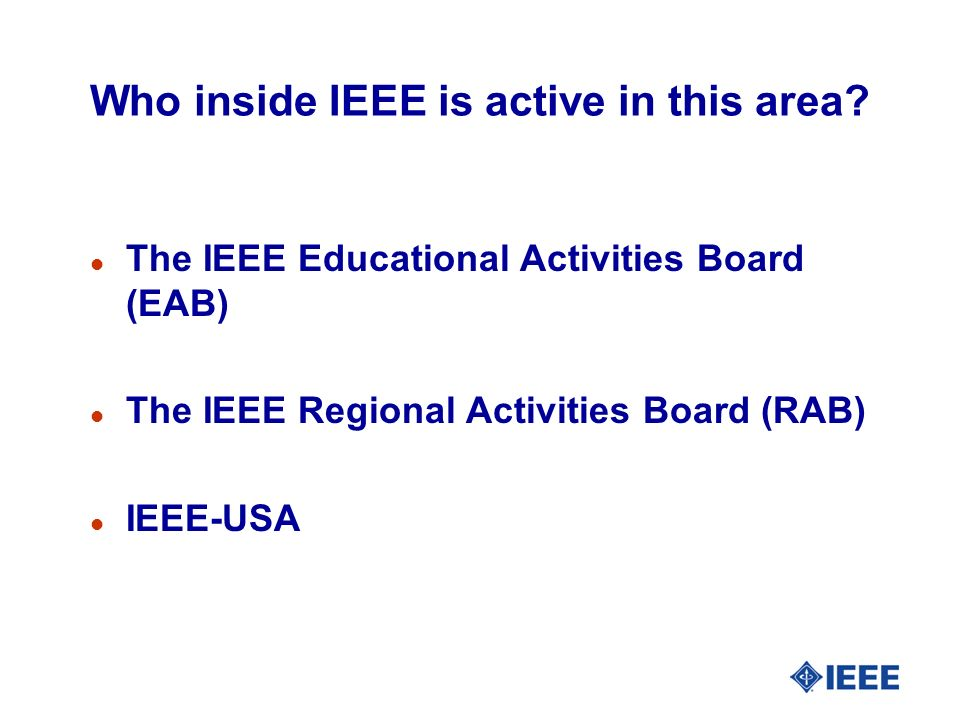 Who inside IEEE is active in this area.