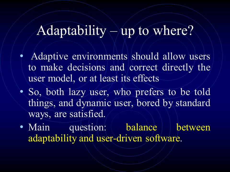Adaptability – up to where.
