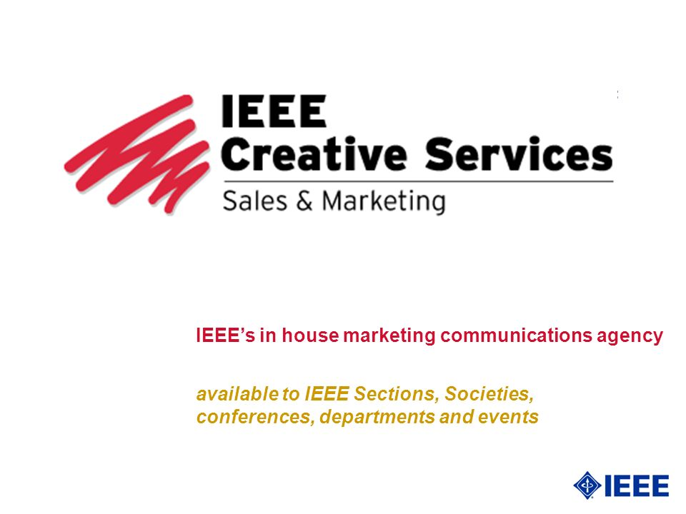 available to IEEE Sections, Societies, conferences, departments and events IEEEs in house marketing communications agency