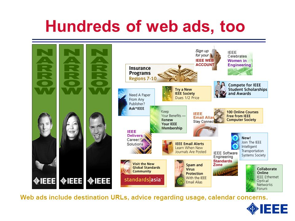 Hundreds of web ads, too Web ads include destination URLs, advice regarding usage, calendar concerns.