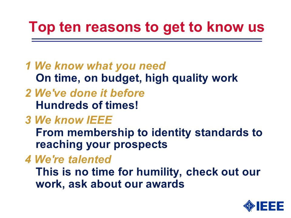 Top ten reasons to get to know us 1 We know what you need On time, on budget, high quality work 2 We ve done it before Hundreds of times.