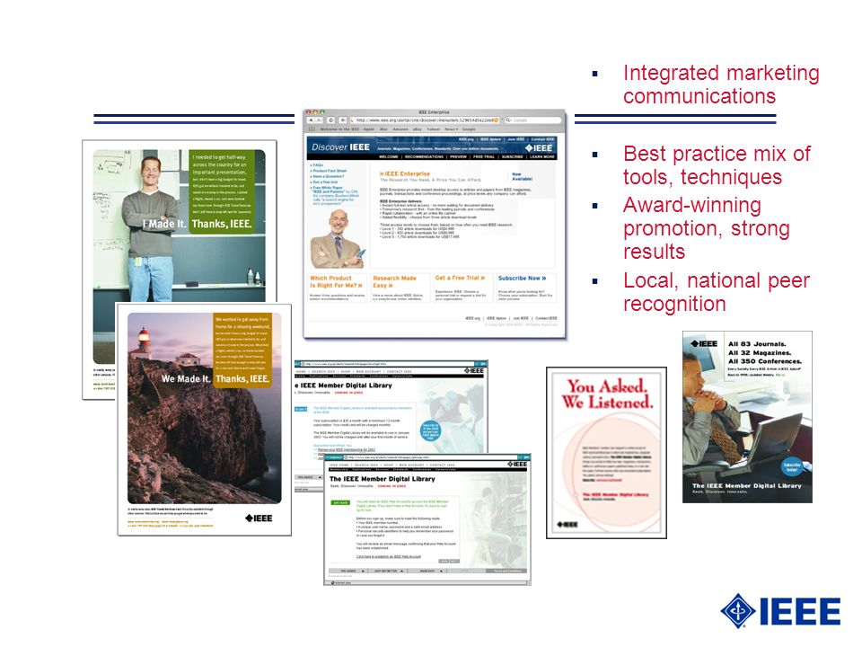 Integrated marketing communications Best practice mix of tools, techniques Award-winning promotion, strong results Local, national peer recognition