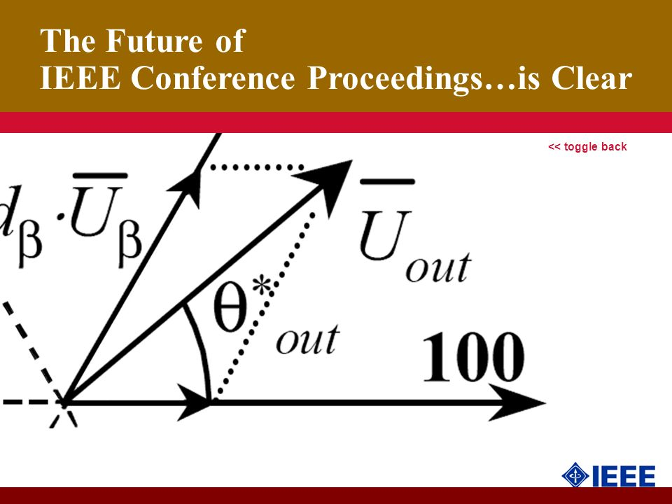 The Future of IEEE Conference Proceedings…is Clear << toggle back