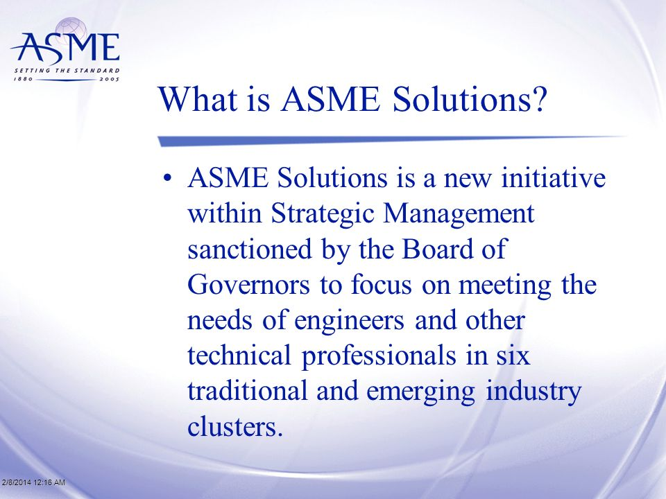 2/8/2014 12:17 AM2/8/2014 12:17 AM2/8/2014 12:17 AM What is ASME Solutions.
