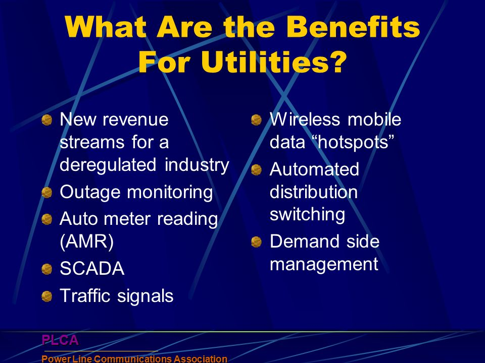 PLCA Power Line Communications Association PLCA What Are the Benefits For Utilities.