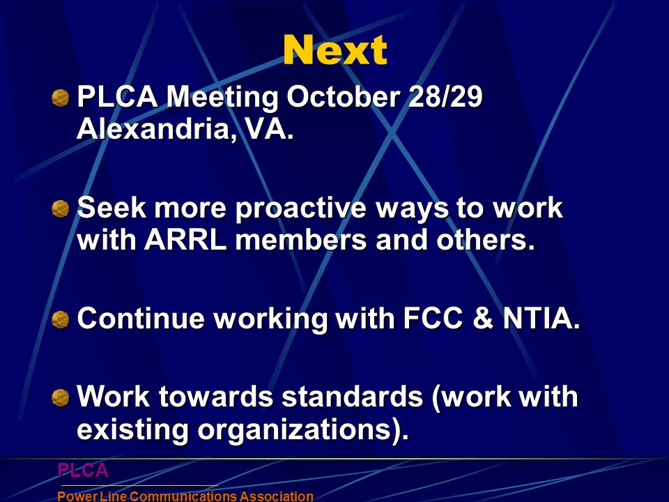 PLCA Power Line Communications Association PLCA Next PLCA Meeting October 28/29 Alexandria, VA.