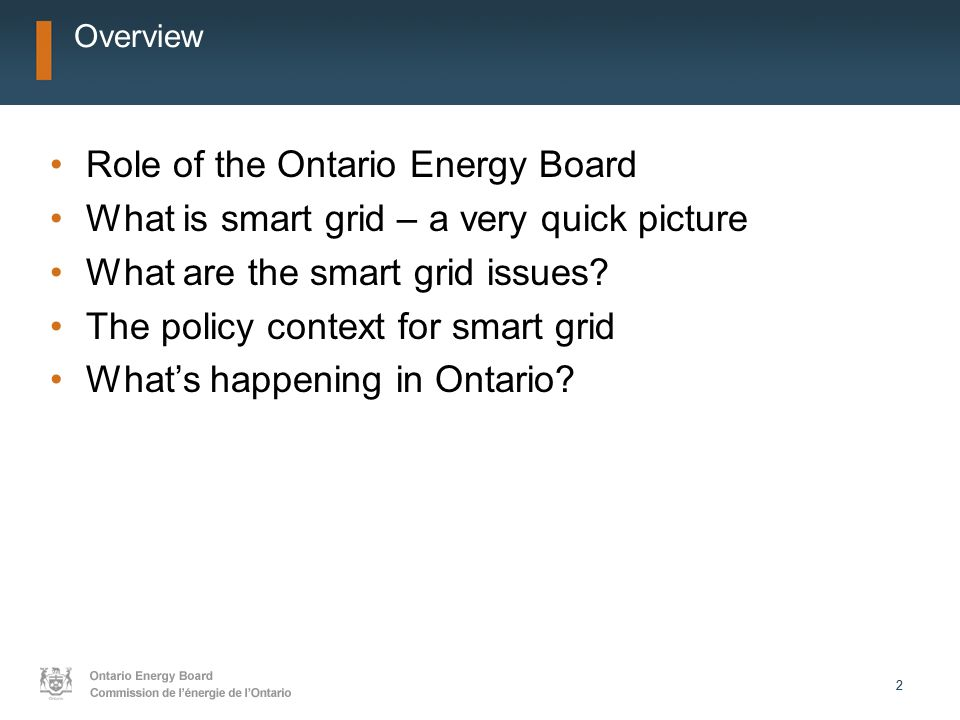 22 Overview Role of the Ontario Energy Board What is smart grid – a very quick picture What are the smart grid issues.