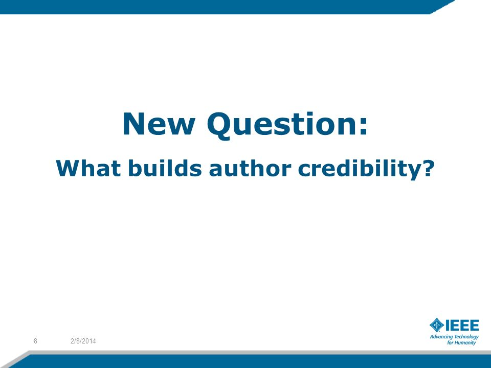 2/8/20148 New Question: What builds author credibility