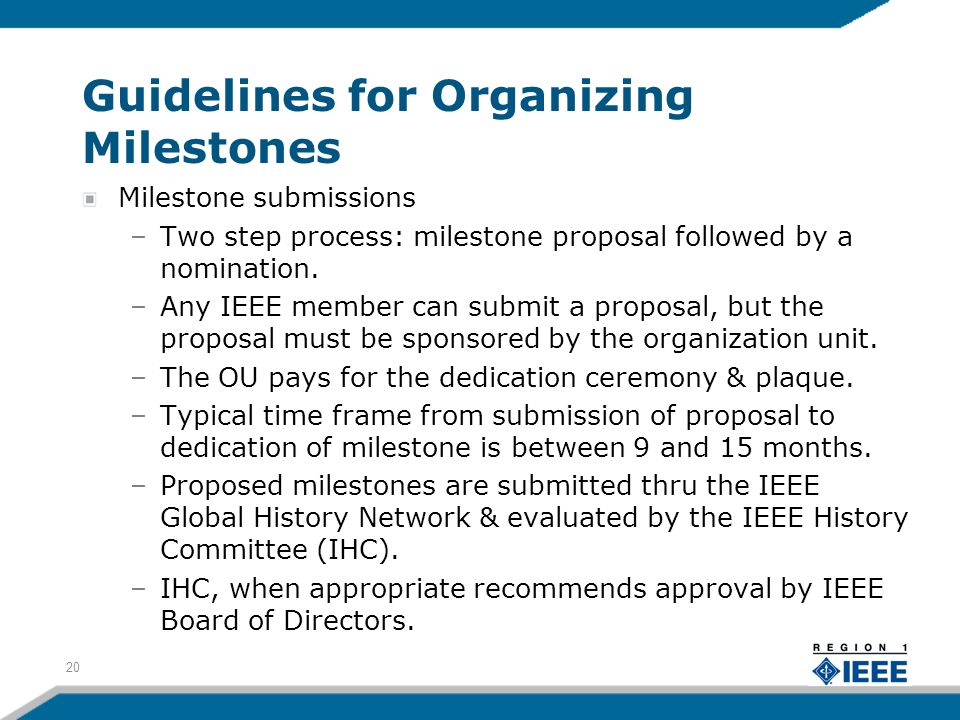 Guidelines for Organizing Milestones Milestone submissions –Two step process: milestone proposal followed by a nomination.