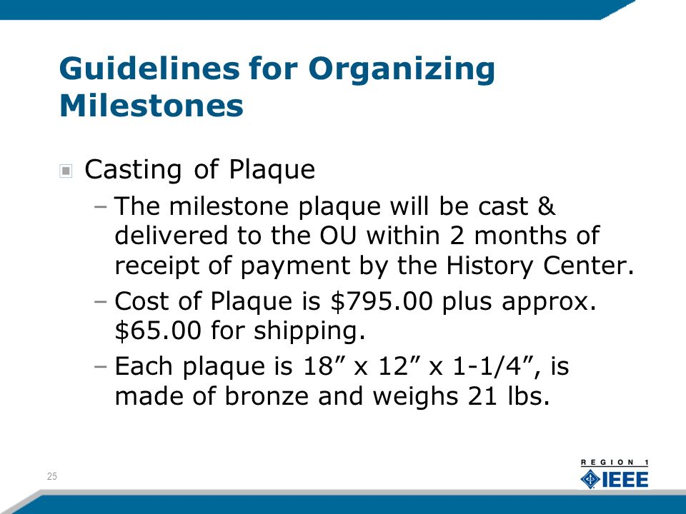 Guidelines for Organizing Milestones Casting of Plaque –The milestone plaque will be cast & delivered to the OU within 2 months of receipt of payment by the History Center.
