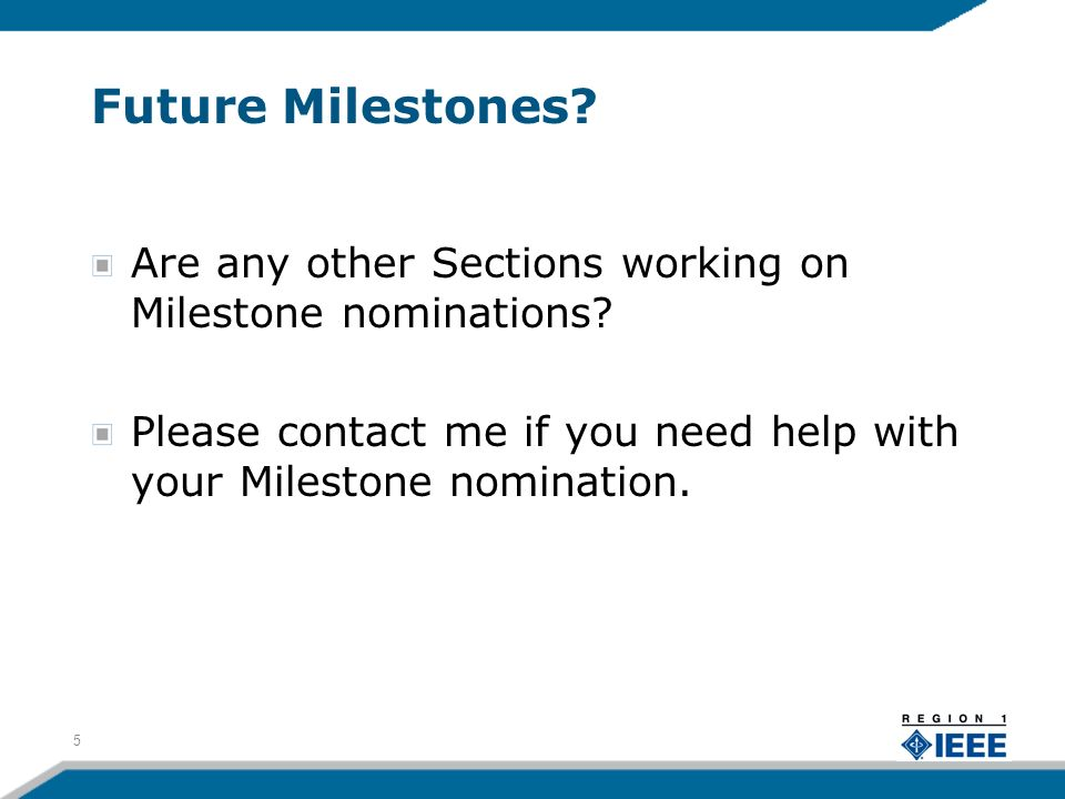 Future Milestones. Are any other Sections working on Milestone nominations.