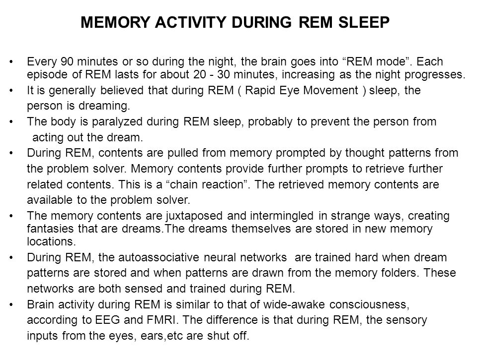 MEMORY ACTIVITY DURING REM SLEEP Every 90 minutes or so during the night, the brain goes into REM mode.