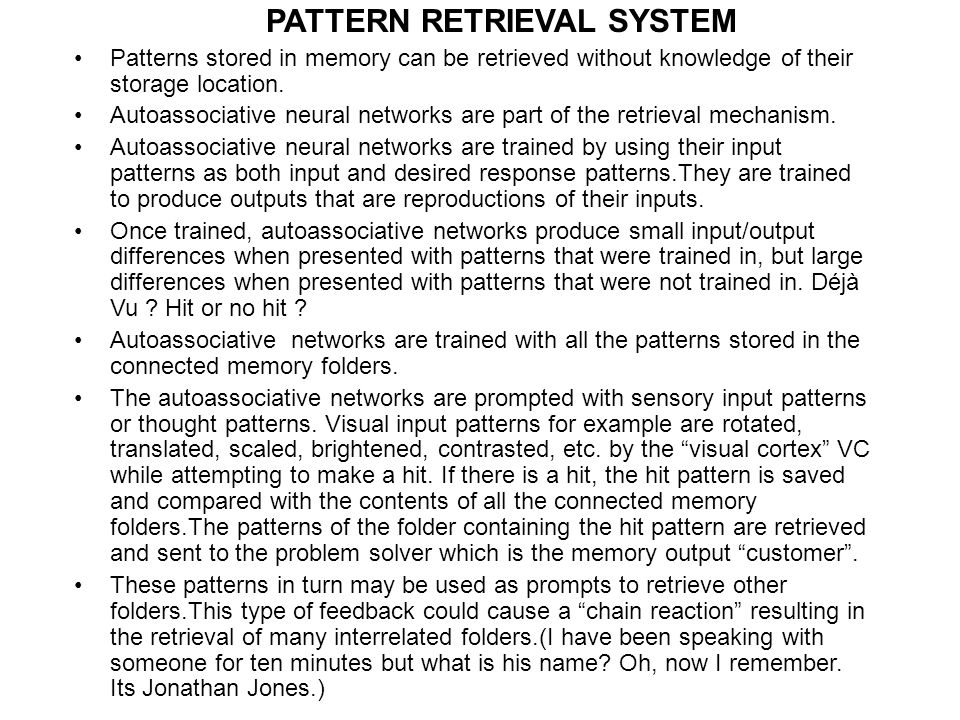 PATTERN RETRIEVAL SYSTEM Patterns stored in memory can be retrieved without knowledge of their storage location.