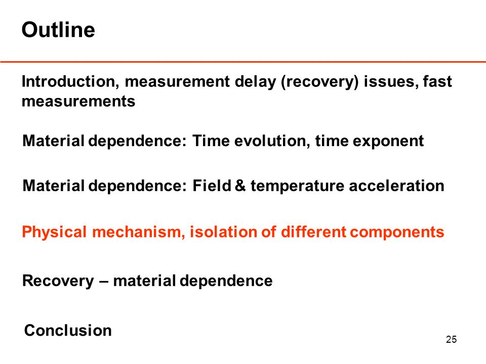 25 Outline Introduction, measurement delay (recovery) issues, fast measurements Material dependence: Time evolution, time exponent Material dependence: Field & temperature acceleration Physical mechanism, isolation of different components Conclusion Recovery – material dependence