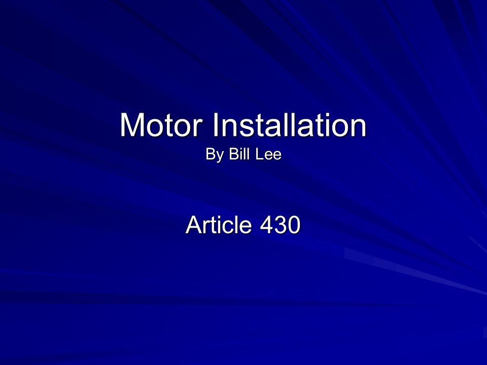 Motor Installation By Bill Lee Article 430