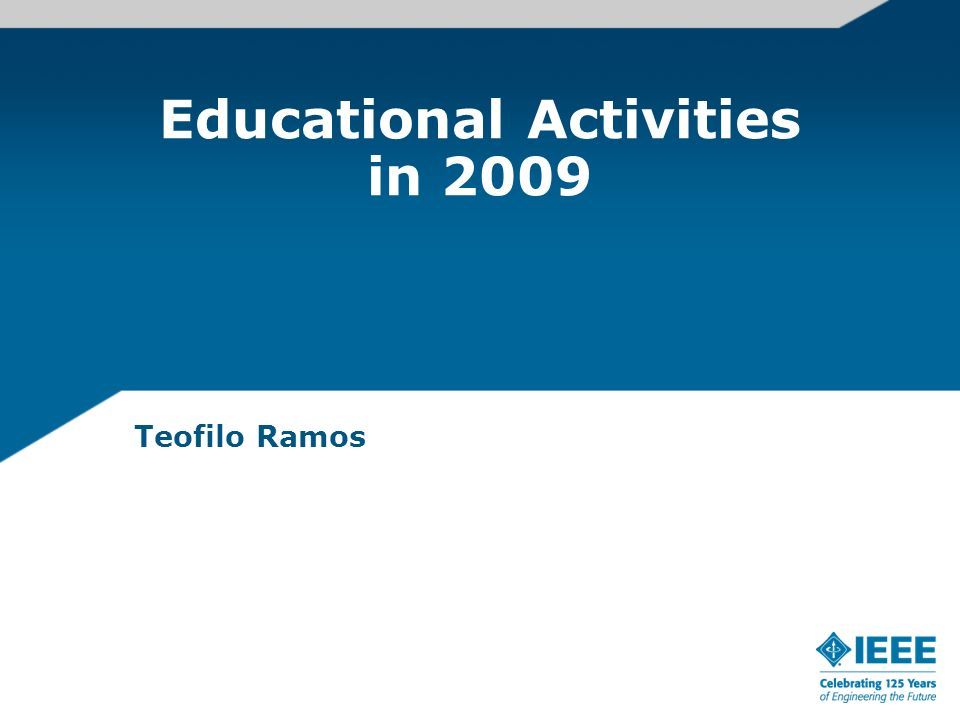 Educational Activities in 2009 Teofilo Ramos