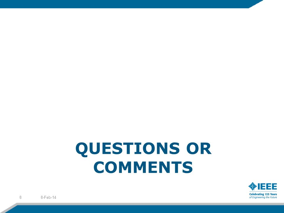 QUESTIONS OR COMMENTS 8-Feb-148