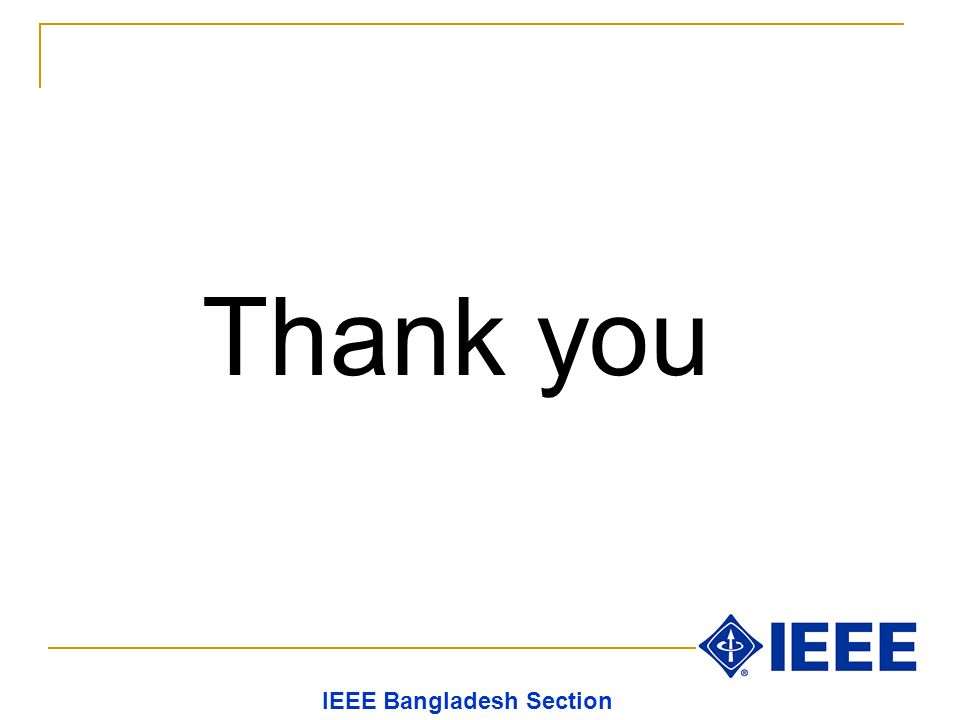 Thank you IEEE Bangladesh Section