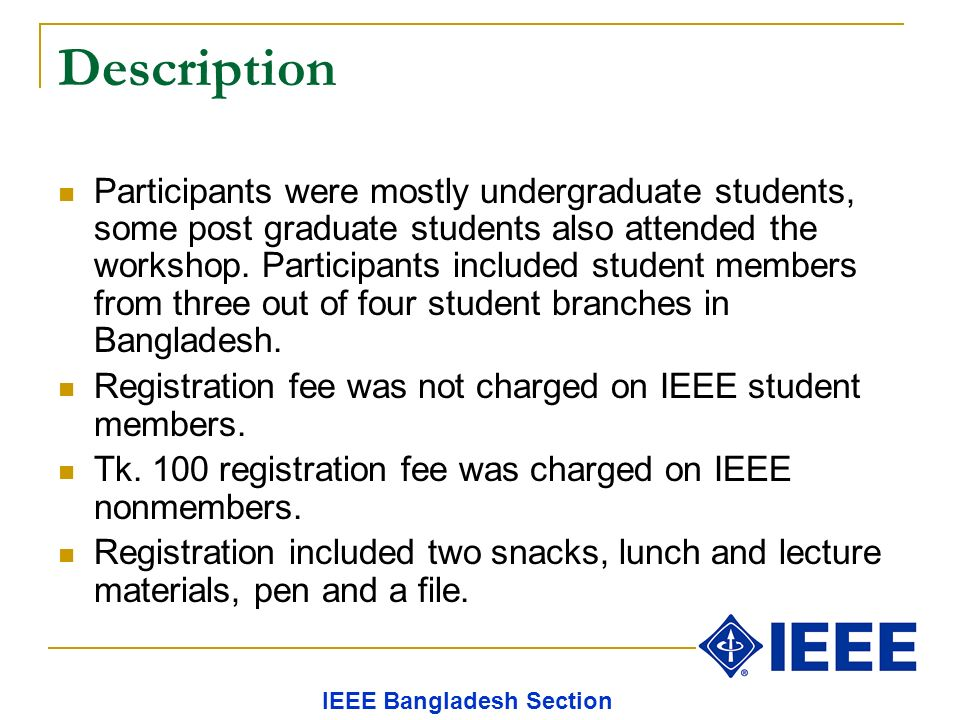 Description Participants were mostly undergraduate students, some post graduate students also attended the workshop.